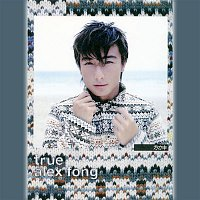 Alex Fong – TRUE