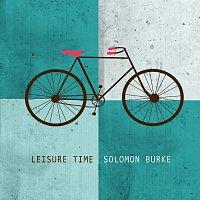 Solomon Burke – Leisure Time