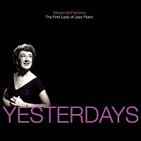 Marian McPartland – Yesterdays: Marian McPartland - The First Lady Of Jazz Piano