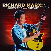 Richard Marx – A Night Out With Friends (Live)