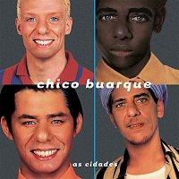 Chico Buarque – As Cidades