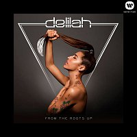 Delilah – From The Roots Up