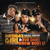 Travis Porter – Birthday Girl feat. Bei Maejor & You Don't Know Bout It