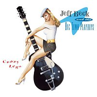 Jeff Beck, The Big Town Playboys – Crazy Legs