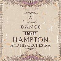 Lionel Hampton, His Orchestra – A Delicate Dance