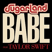 Sugarland, Taylor Swift – Babe (feat. Taylor Swift)