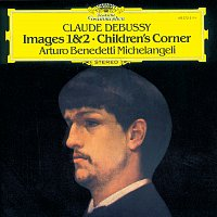 Arturo Benedetti Michelangeli – Debussy: Images 1 & 2; Children's Corner