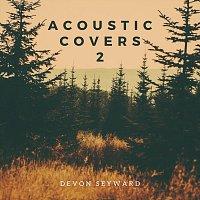 Devon Seyward – Acoustic Covers 2