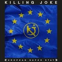 Killing Joke – European Super State