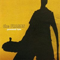 The Frames – Pavement Tune