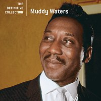 Muddy Waters – The Definitive Collection