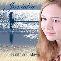 Juviolia - Hard Wind Blows