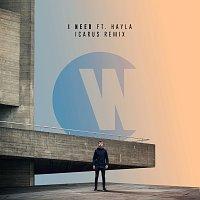 Wilkinson, Hayla – I Need [Icarus Remix]