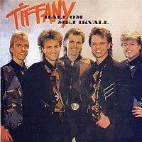 Tiffany – Hall Om Mej Ikvall