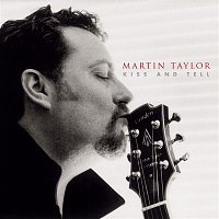 Martin Taylor – Kiss And Tell