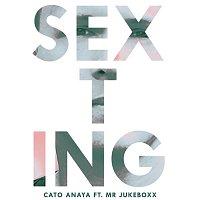 Cato Anaya, Mr. Jukeboxx – Sexting (Radio Edit)