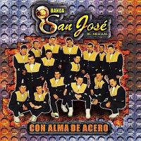 Banda San Jose De Mesillas – Alma De Acero