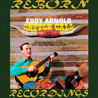 Eddy Arnold – Cattle Call - Collectors' Choice Music (HD Remastered)