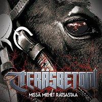 Terasbetoni – Missa miehet ratsastaa