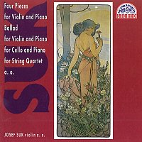 Josef Suk – Suk: Čtyři skladby pro housle a klavír