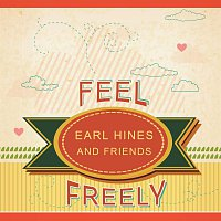 Earl Hines, His Orchestra, Earl Hines Piano Solo. – Feel Freely