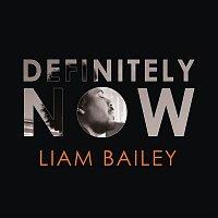 Liam Bailey – Definitely NOW