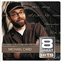Michael Card – 8 Great Hits Michael Card