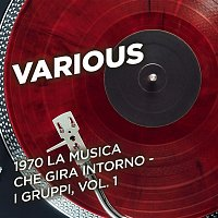 Various  Artists – 1970 La musica che gira intorno - I gruppi, Vol. 1