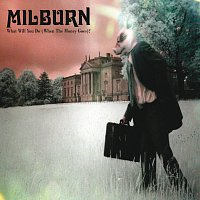 Milburn – What Will You Do (When The Money Goes) [eSingle]