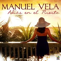 Manuel Vela – Adiós En El Puerto