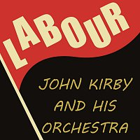 John Kirby, His Orchestra – Labour