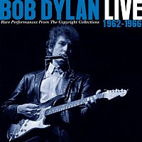 Bob Dylan – Live 1962-1966 - Rare Performances From The Copyright Collections