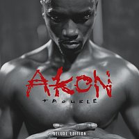 Akon – Trouble Deluxe Edition [International Version]