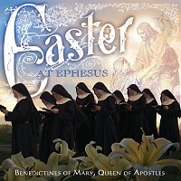 Benedictines Of Mary, Queen Of Apostles – Easter At Ephesus