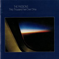 The Passions – Thirty Thousand Feet Over China
