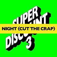 Etienne de Crécy – Night (Cut The Crap) (Remixes)