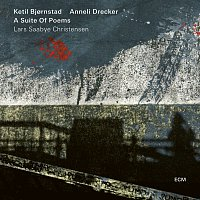 Ketil Bjornstad, Anneli Drecker – A Suite Of Poems (Lars Saabye Christensen)