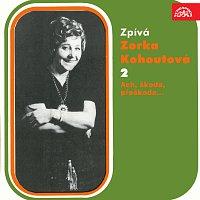 Zorka Kohoutová – Zpívá Zorka Kohoutová 2 Ach, škoda, přeškoda...