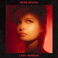 Bebe Rexha – Last Hurrah