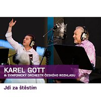 Karel Gott, Symfonický orchestr Českého rozhlasu – Jdi za štěstím