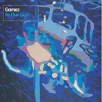 Gomez – In Our Gun
