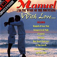 Manuel, The Music Of The Mountains – An Hour Of Manuel With Love