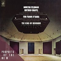 Gregg Smith, Morton Feldman, James Holland, Gregg Smith Singers, Karen Phillips – Morton Feldman: Rothko Chapel / For Frank O'Hara / The King of Denmark