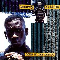 Bounty Killer – Down In The Ghetto