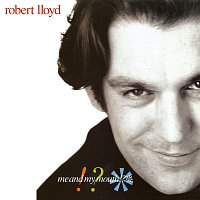 Robert Lloyd – Me And My Mouth!??