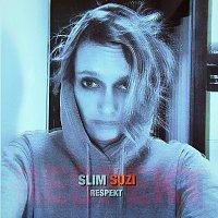 Slim Suzi – Respekt