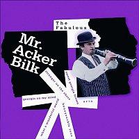 Acker Bilk – The Fabulous Mr. Acker Bilk