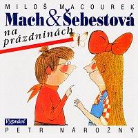 Petr Nárožný – Macourek: Mach a Šebestová na prázdninách MP3