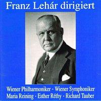 Franz Lehár – Franz Lehar dirigiert