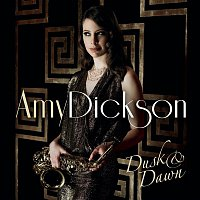 Amy Dickson, Astor Piazzolla, David Arch, Chris Hill, London Session Orchestra – Dusk And Dawn (Special Edition)